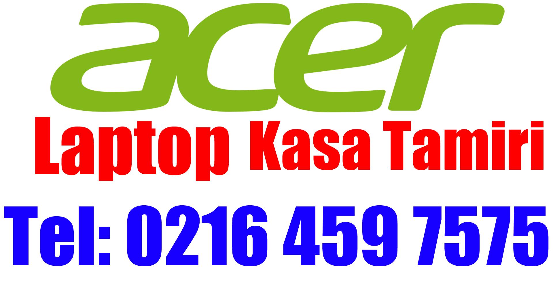 Acer Laptop Kasa Tamiri ve Değişimi