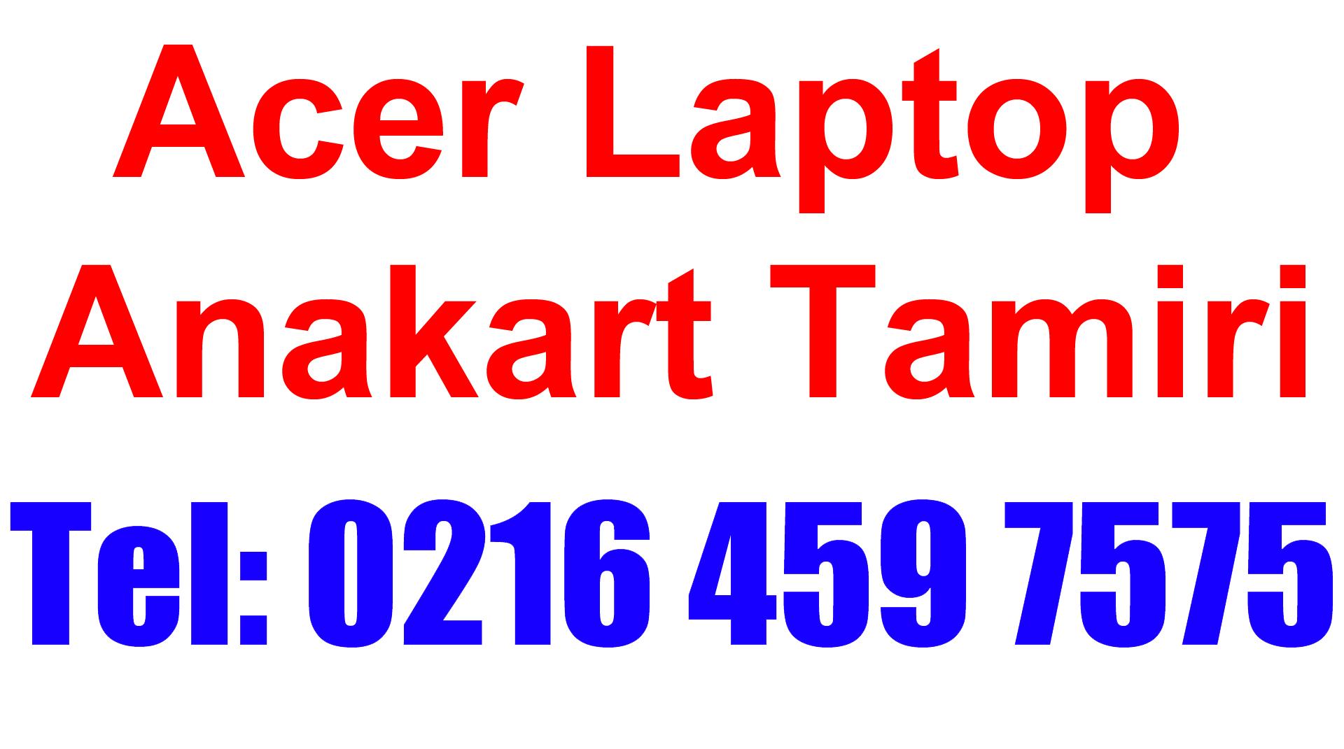 Acer Laptop Anakart Tamiri ve Değişimi