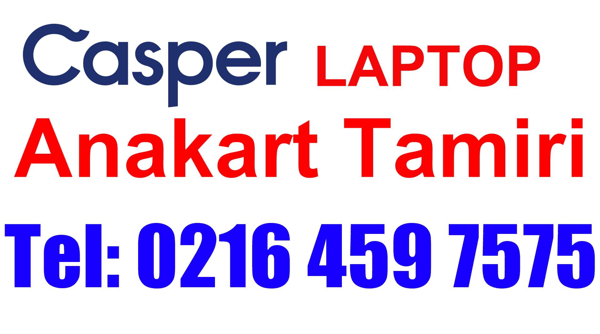 Casper Laptop Anakart Tamiri ve Değişimi