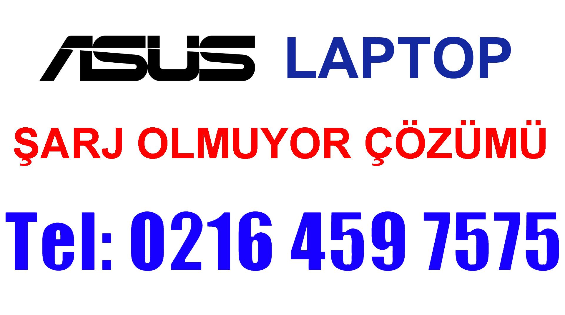 Asus Laptop Şarj Olmuyor Prize Takılı Dolmuyor