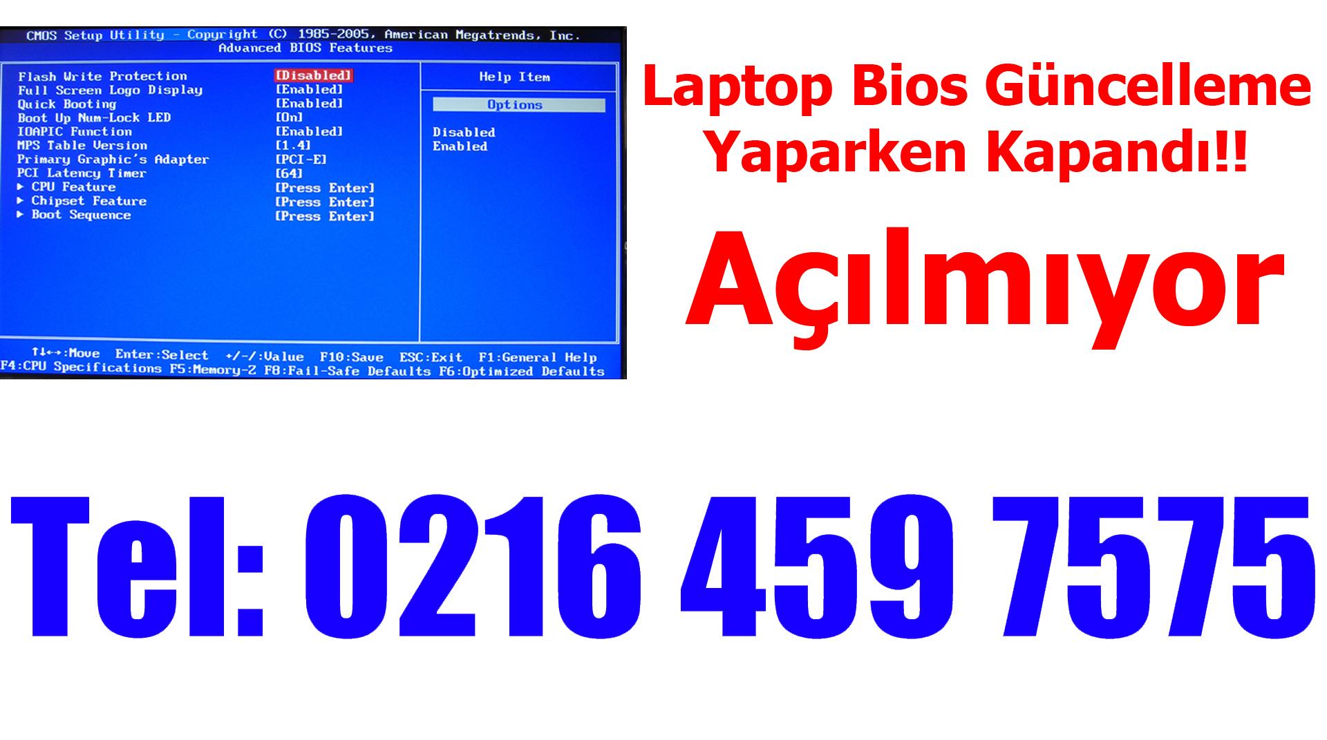 Laptop Bios Güncelleme Yaparken Kapandı!! Açılmıyor