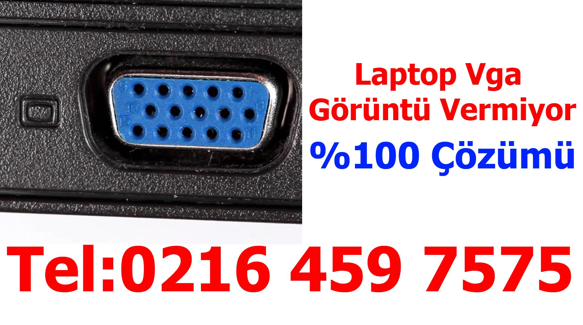 Laptop Vga Görüntü Vermiyor !! Çalışmıyor